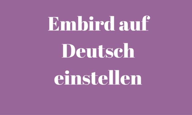 Wie kann ich Embird auf Deutsch einstellen?